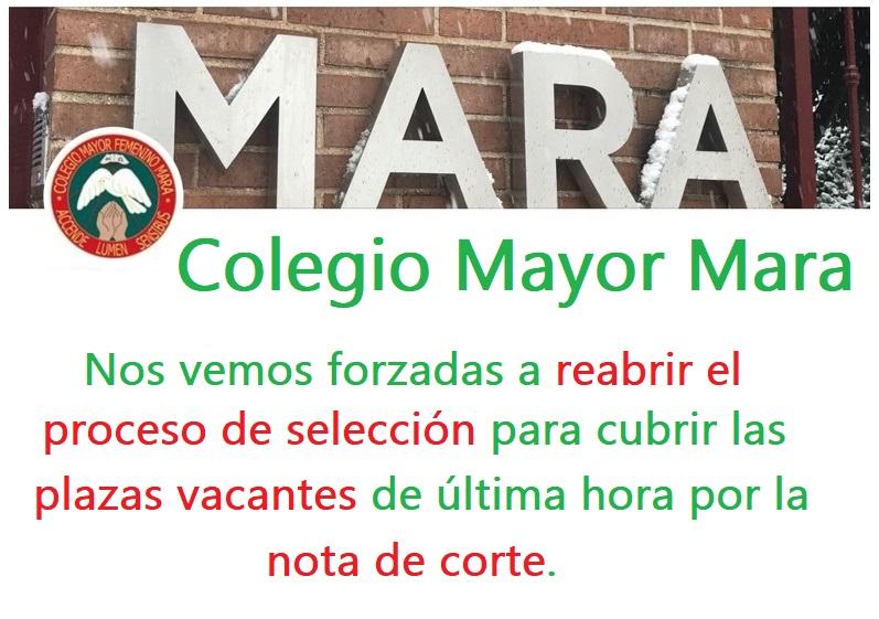 Nos vemos forzadas a reabrir el proceso de selección para cubrir las plazas que han quedado vacantes a última hora por la nota de corte - CMU Mara - Nota de Corte - Colegio Mayor en Madrid
